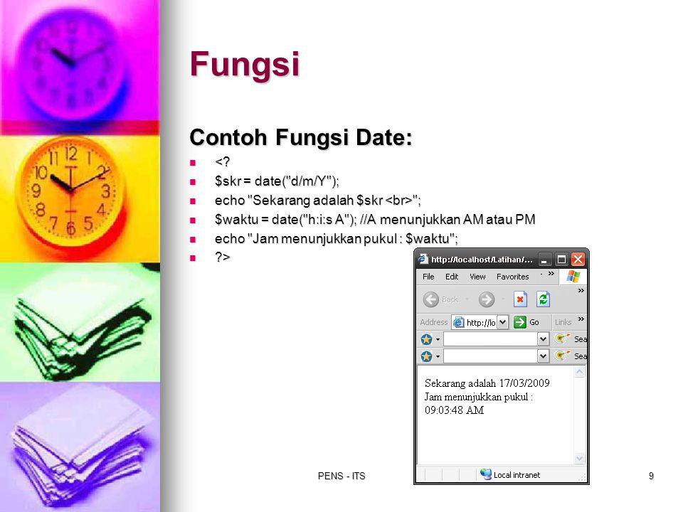 PENS - ITS9 Contoh Fungsi Date: <? <? $skr = date(