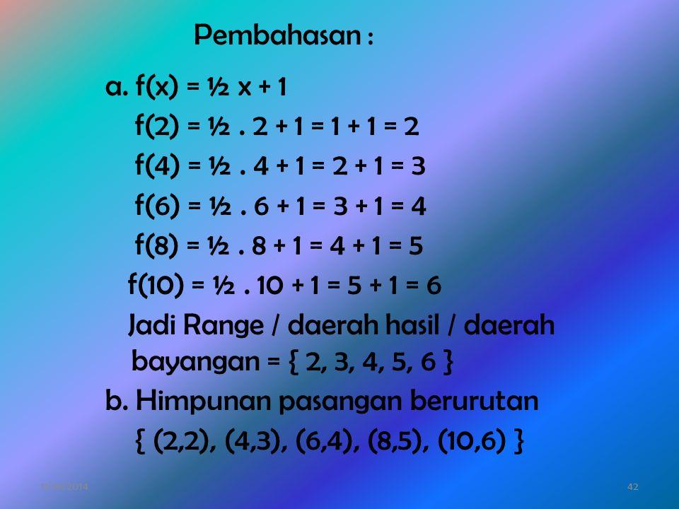 11/26/201441 b. Himpunan pasangan berurutan { (-2,1), (-1,2), (0,3), (1,4), (2,5) } c. Range (daerah hasil ) = ( 1, 2, 3, 4, 5 ) 4. Suatu persamaan fu