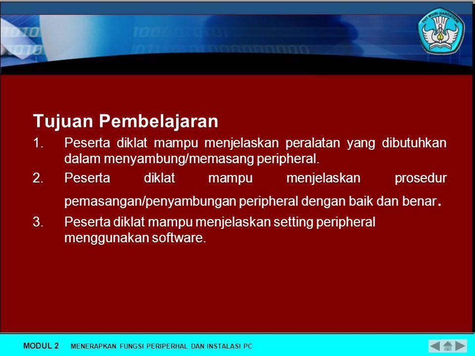 MENERAPKAN FUNGSI PERIPERHAL DAN INSTALASI PC MENYAMBUNG/MEMASANG PERIFERAL (SECARA FISIK) DAN PERIFERAL SETUP MENGGUNAKAN SOFTWARE DEPAN