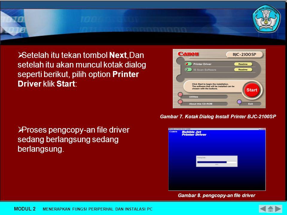 Peripheral setup menggunakan software: Pada instalasi driver, biasanya pada sistem operasi Windows XP akan secara otomatis menjalankan file instalasi driver tersebut.