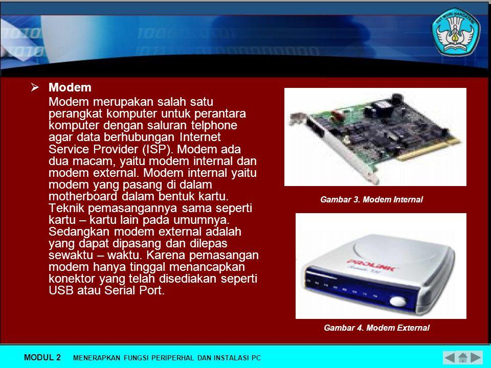  Scanner Scanner adalah suatu alat elektronik yang fungsinya mirip dengan mesin fotokopi. Yaitu memindai gambar dan text. Hanya saja hasilnya akan te