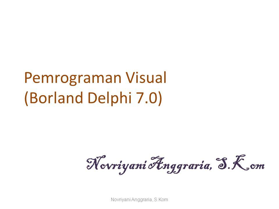Lanjutan Pengulangan For-To-Do Atau For [pencacah] := [awal] To [akhir] Begin ; ----------- ; ; End; Novriyani Anggraria, S.Kom
