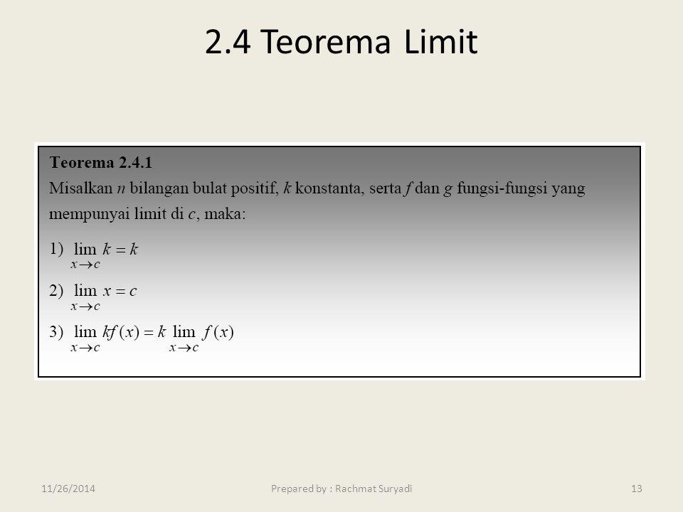 2.4 Teorema Limit 13Prepared by : Rachmat Suryadi11/26/2014