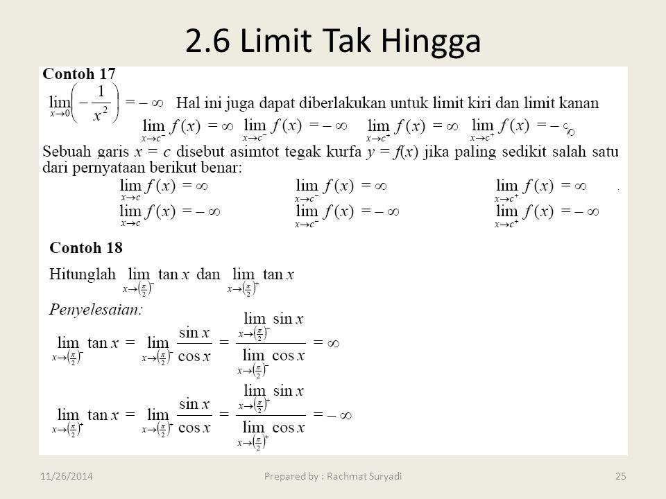 2.6 Limit Tak Hingga Prepared by : Rachmat Suryadi2511/26/2014