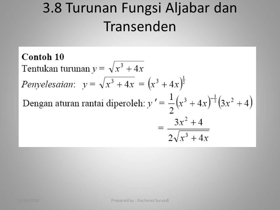 3.8 Turunan Fungsi Aljabar dan Transenden Prepared by : Rachmat Suryadi11/26/2014