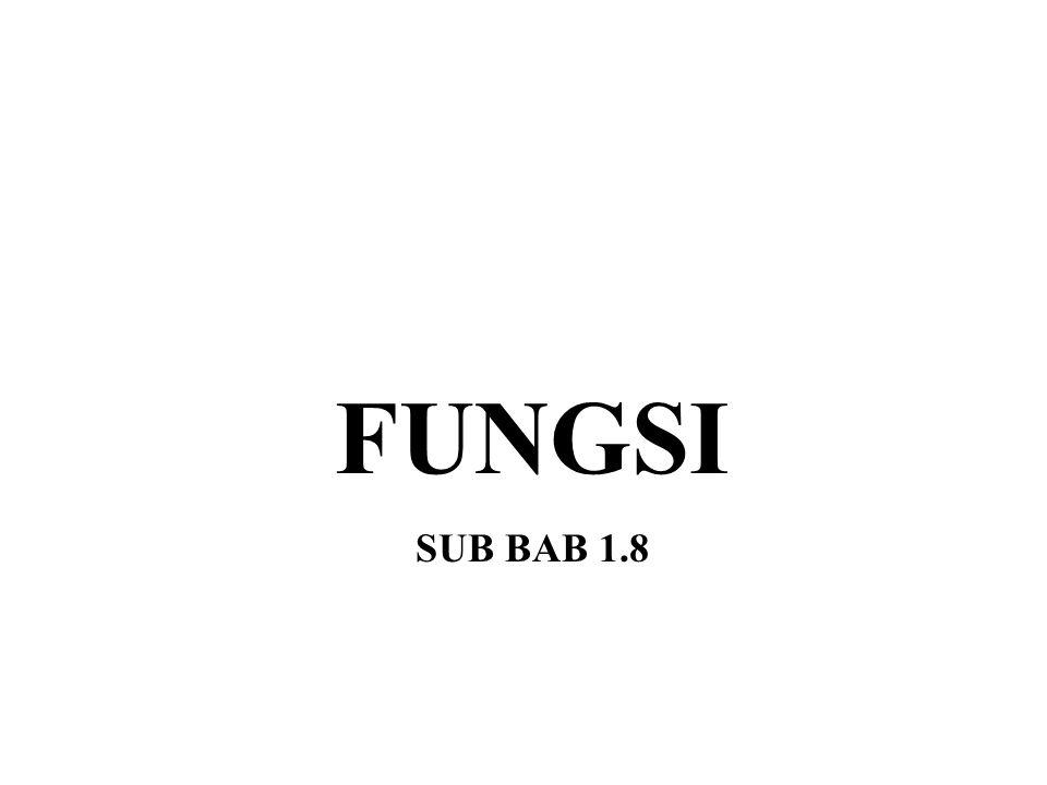 FUNGSI SUB BAB 1.8