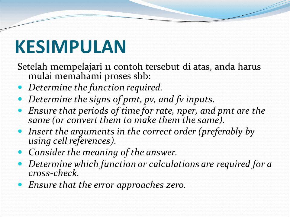 KESIMPULAN Setelah mempelajari 11 contoh tersebut di atas, anda harus mulai memahami proses sbb: Determine the function required. Determine the signs