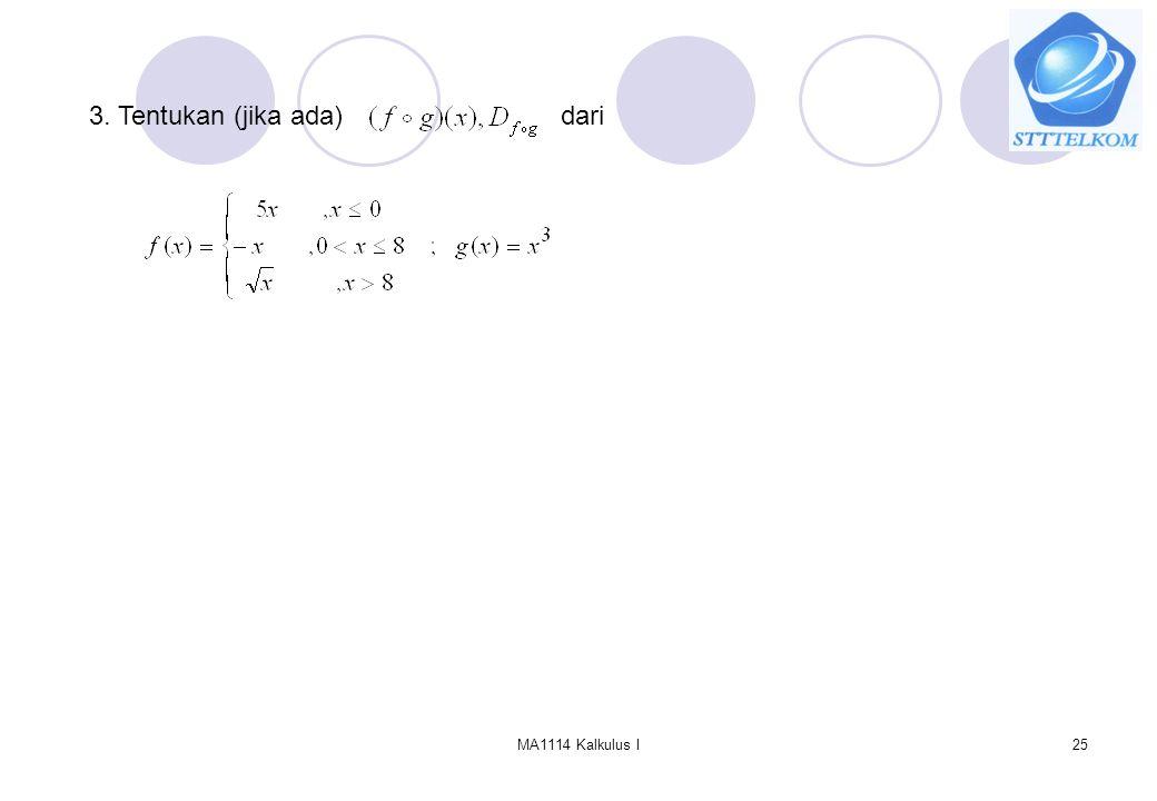 MA1114 Kalkulus I25 3. Tentukan (jika ada)dari