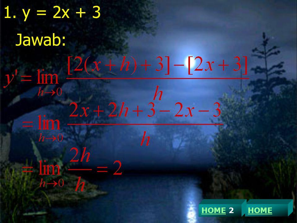 1. y = 2x + 3 Jawab: HOME 2