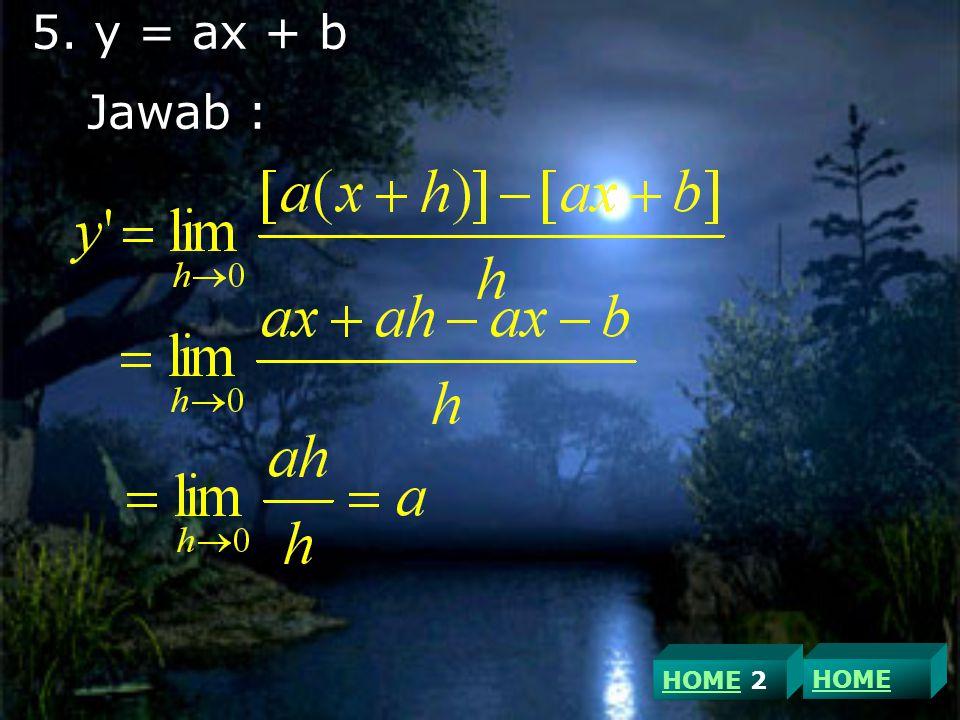 HOME 2 5. y = ax + b Jawab :