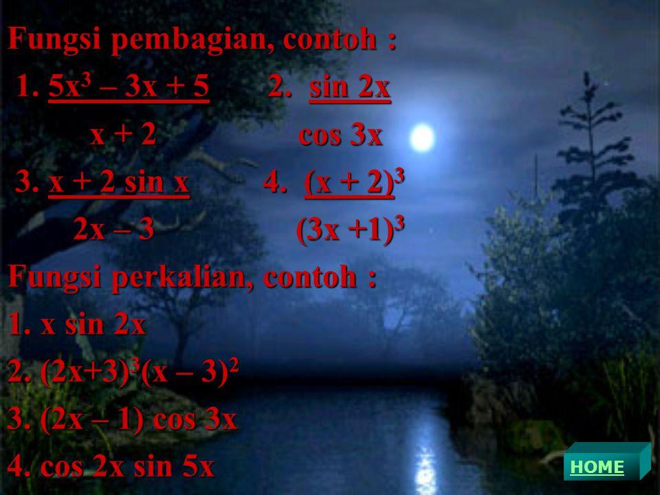 Fungsi pembagian, contoh : 1.5x3 – 3x + 5 2. sin 2x x + 2 cos 3x 3.