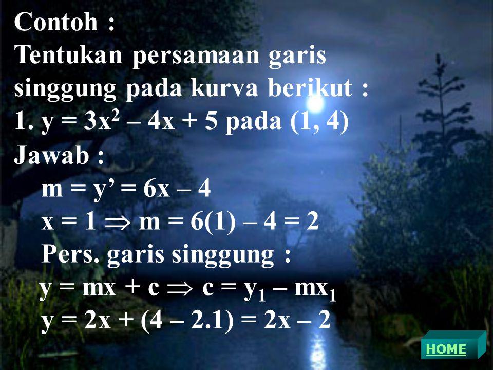 Contoh : Tentukan persamaan garis singgung pada kurva berikut : 1.