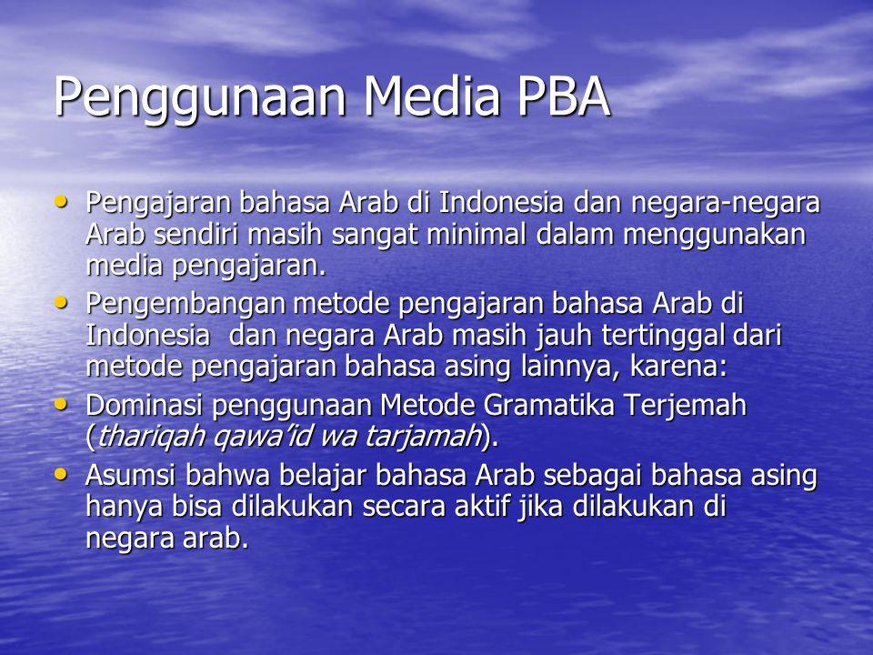 Penggunaan Media PBA Pengajaran bahasa Arab di Indonesia dan negara-negara Arab sendiri masih sangat minimal dalam menggunakan media pengajaran. Penga