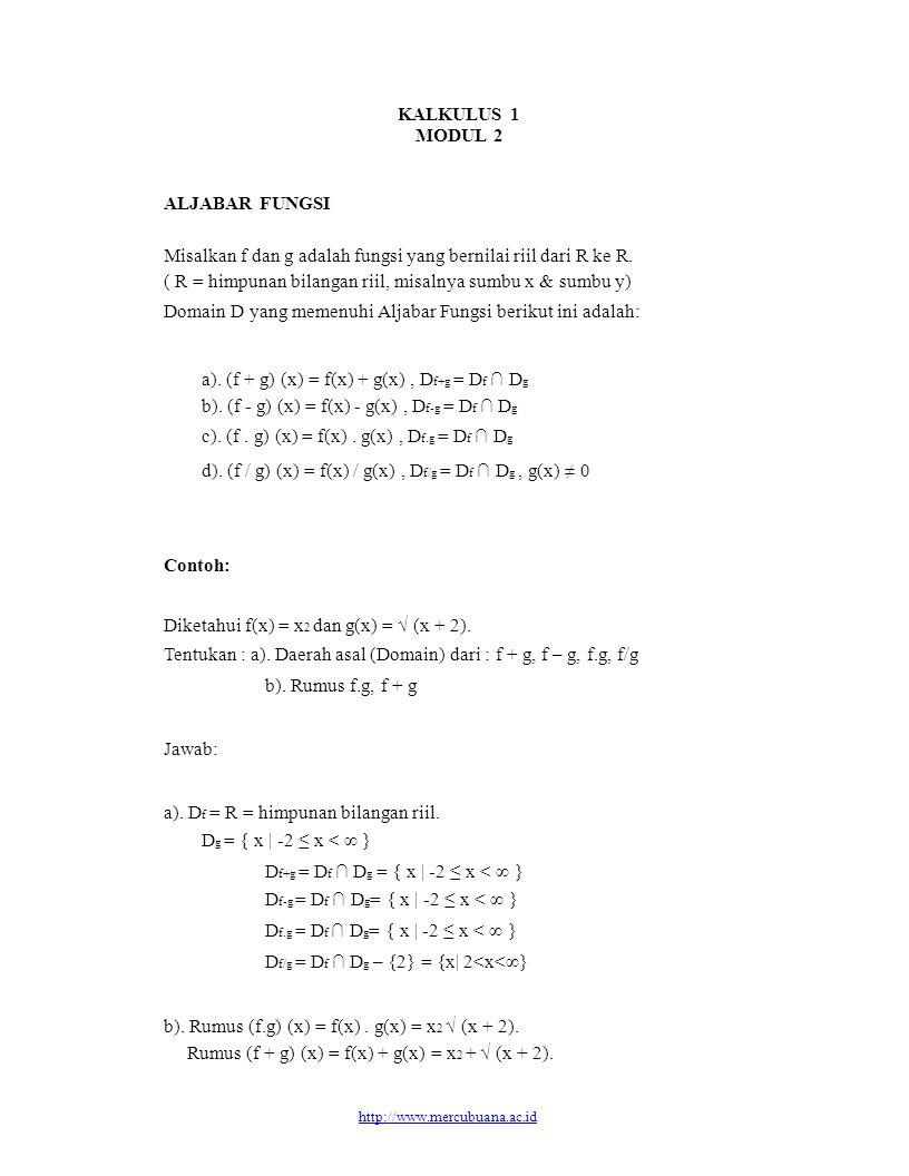 KALKULUS 1 MODUL 2 ALJABAR FUNGSI Misalkan f dan g adalah fungsi yang bernilai riil dari R ke R. ( R = himpunan bilangan riil, misalnya sumbu x & sumb