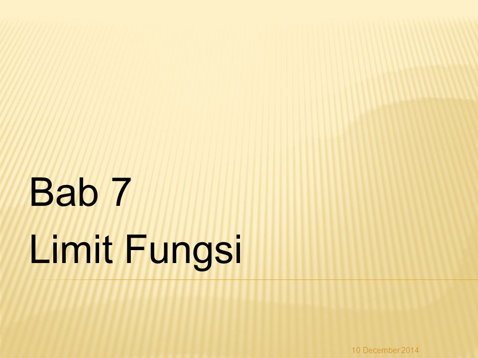 Bab 7 Limit Fungsi 10 December 2014