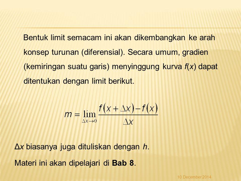 Bentuk limit semacam ini akan dikembangkan ke arah konsep turunan (diferensial). Secara umum, gradien (kemiringan suatu garis) menyinggung kurva f(x)