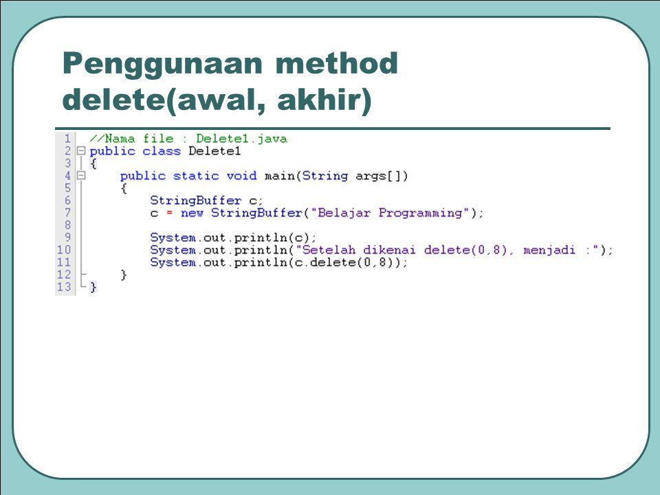 Penggunaan method delete(awal, akhir)