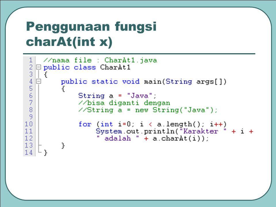 Catatan Fungsi atau metode substring(int awal, int akhir) dipakai untuk mengambil sejumlah string dari posisi 'awal' sampai 'akhir-1'.