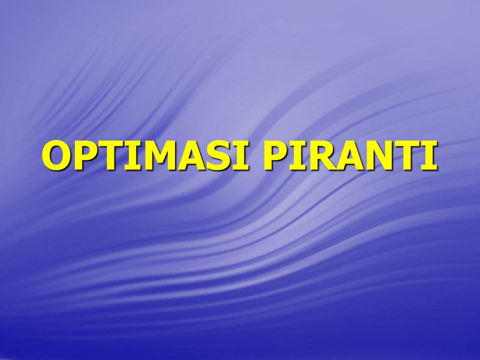 OPTIMASI PIRANTI