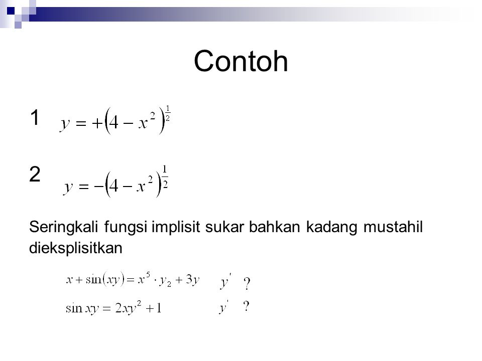 Contoh 1 2 Seringkali fungsi implisit sukar bahkan kadang mustahil dieksplisitkan