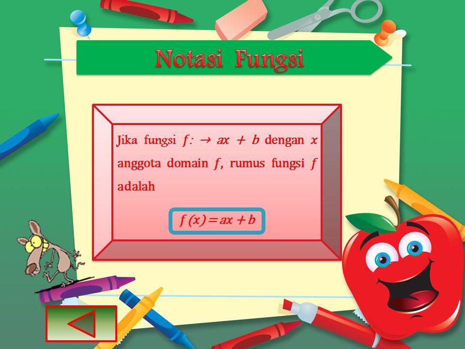 Jika fungsi : → a + b dengan anggota domain, rumus fungsi adalah () = a + b Jika fungsi : → a + b dengan anggota domain, rumus fungsi adalah () = a + b