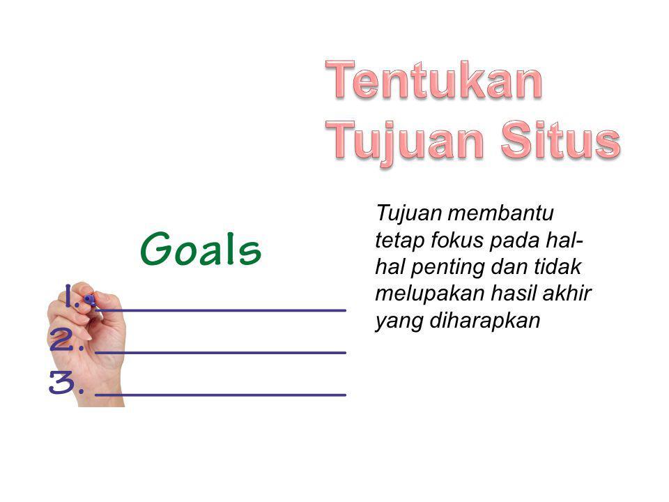 Tujuan membantu tetap fokus pada hal- hal penting dan tidak melupakan hasil akhir yang diharapkan