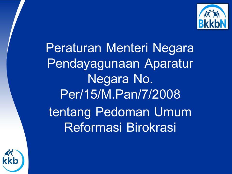 Peraturan Menteri Negara Pendayagunaan Aparatur Negara No. Per/15/M.Pan/7/2008 tentang Pedoman Umum Reformasi Birokrasi