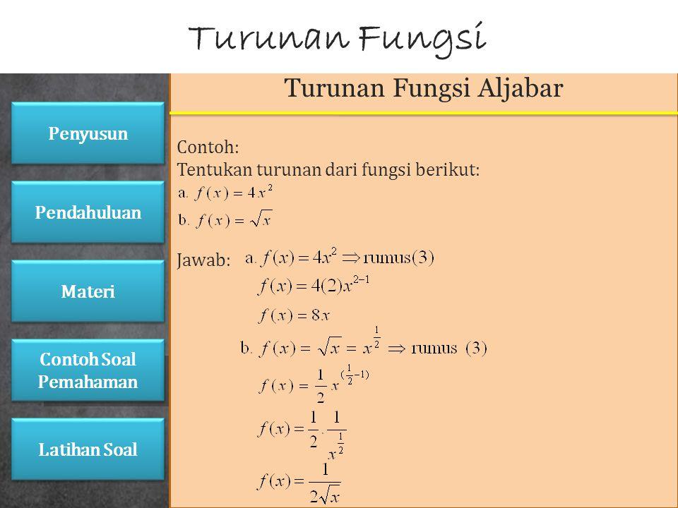 Turunan Fungsi Aljabar Turunan dari fungsi y = f(x) dinotasikan dengan y' = f'(x). Notasi lain dari turunan fungsi y = f(x) adalah : Rumus-rumus turun