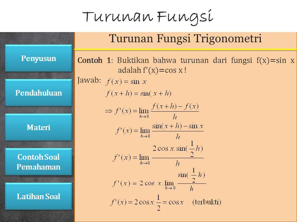 Turunan Fungsi Trigonometri Sama halnya turunan fungsi aljabar, turunan fungsi trigonometri dapat ditentukan dengan mudah dengan menggunakan definisi