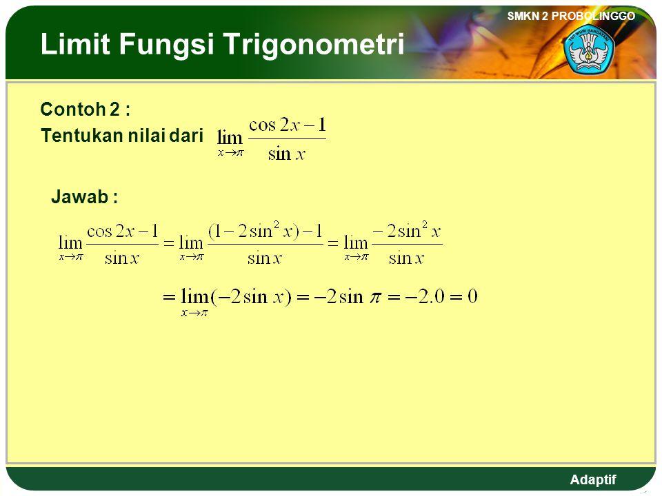 Adaptif SMKN 2 PROBOLINGGO The Limit of trigonometric Function