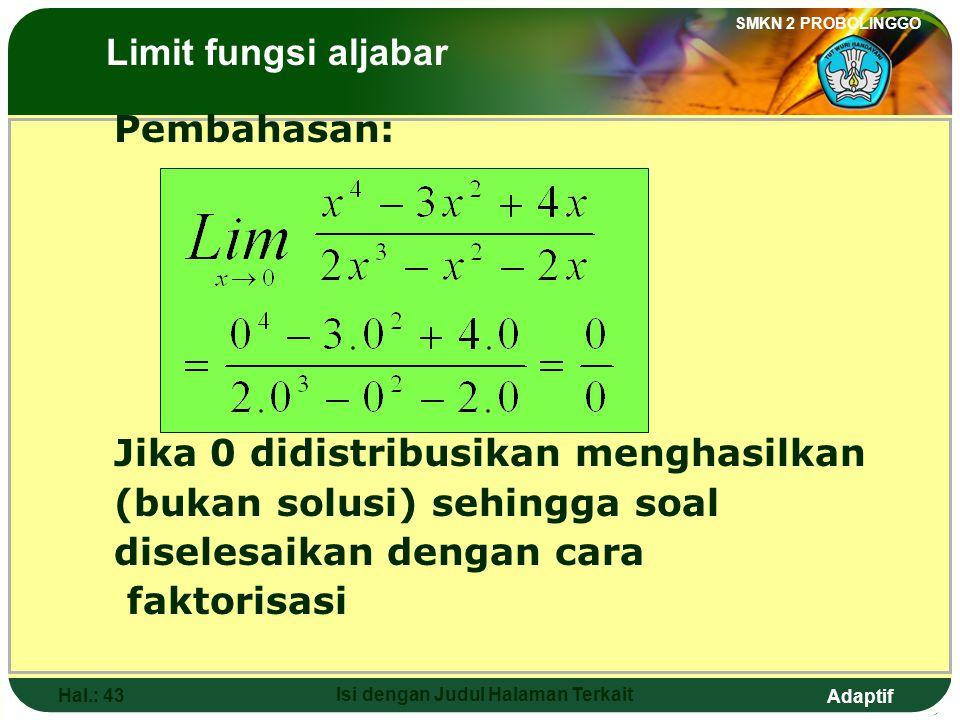Adaptif SMKN 2 PROBOLINGGO Hal.: 42 Isi dengan Judul Halaman Terkait Exercise: 4. The value of is …. a. 3d. b. 2 c. 1e. -2