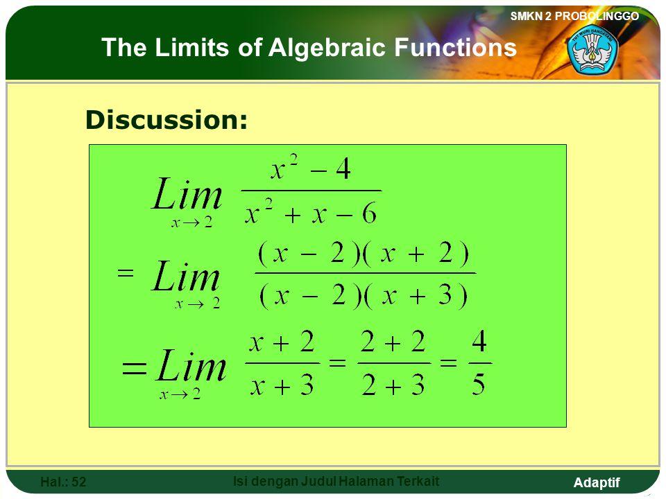 Adaptif SMKN 2 PROBOLINGGO Hal.: 51 Isi dengan Judul Halaman Terkait Pembahasan: Limit fungsi aljabar