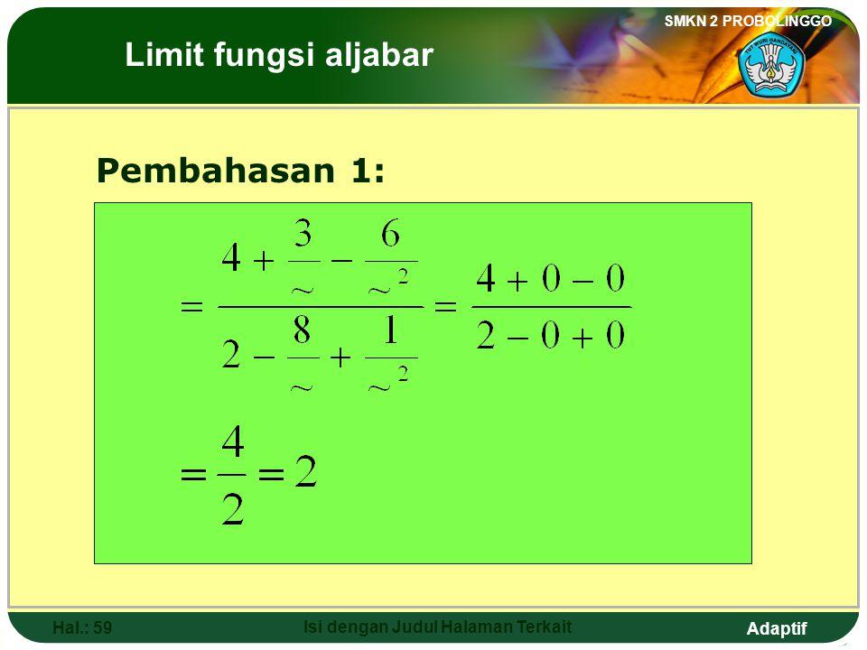 Adaptif SMKN 2 PROBOLINGGO Hal.: 58 Isi dengan Judul Halaman Terkait Discussion 1: The Limits of Algebraic Functions