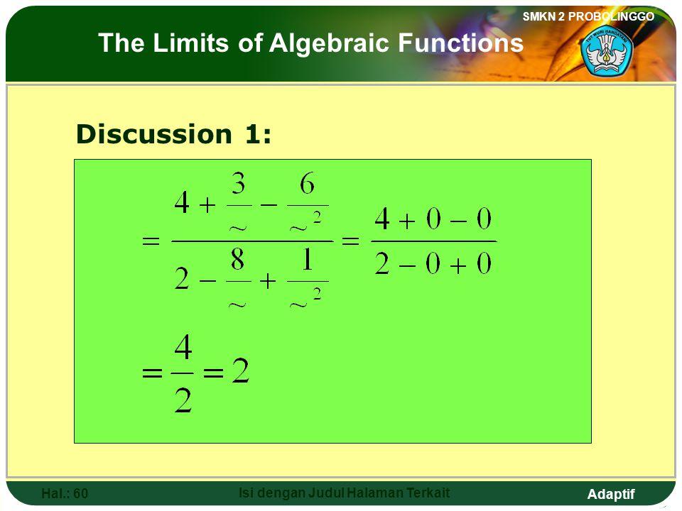 Adaptif SMKN 2 PROBOLINGGO Hal.: 59 Isi dengan Judul Halaman Terkait Pembahasan 1: Limit fungsi aljabar