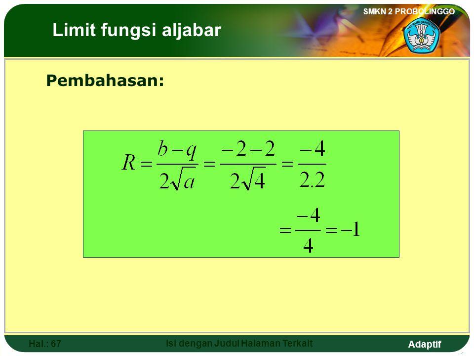 Adaptif SMKN 2 PROBOLINGGO Hal.: 66 Isi dengan Judul Halaman Terkait 7. The value of is …. a. -3d. 0 b. -2e. 1 c. -1