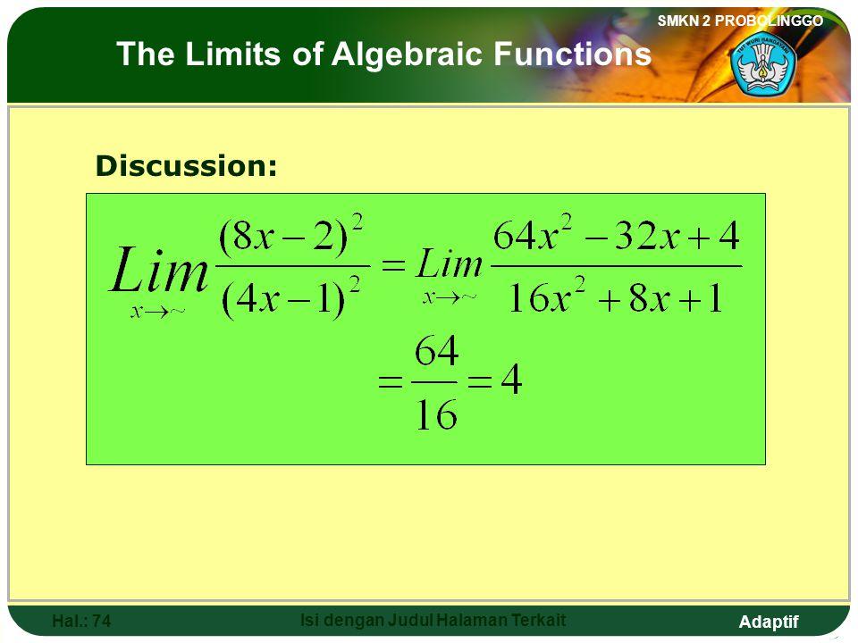 Adaptif SMKN 2 PROBOLINGGO Hal.: 73 Isi dengan Judul Halaman Terkait Pembahasan: Limit fungsi aljabar