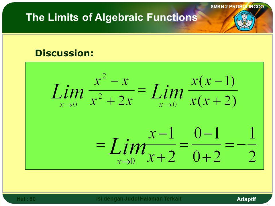Adaptif SMKN 2 PROBOLINGGO Hal.: 79 Isi dengan Judul Halaman Terkait Pembahasan: Limit fungsi aljabar