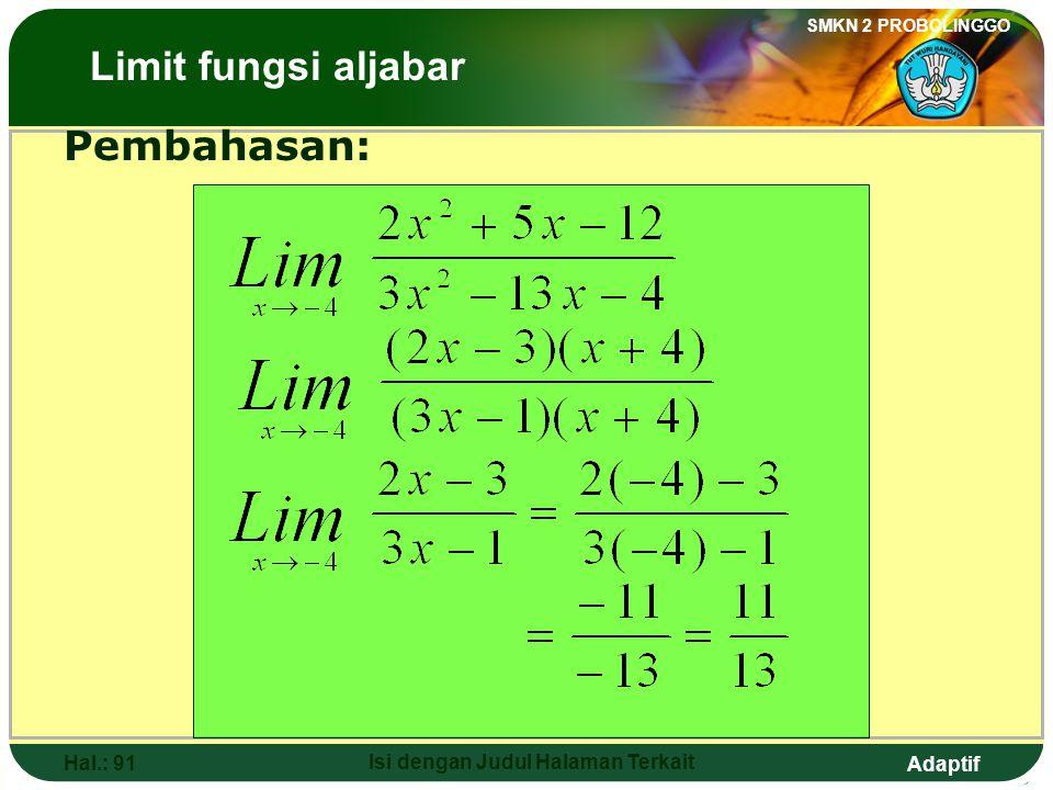 Adaptif SMKN 2 PROBOLINGGO Hal.: 90 Isi dengan Judul Halaman Terkait 11. The value of is …. The Limits of Algebraic Functions