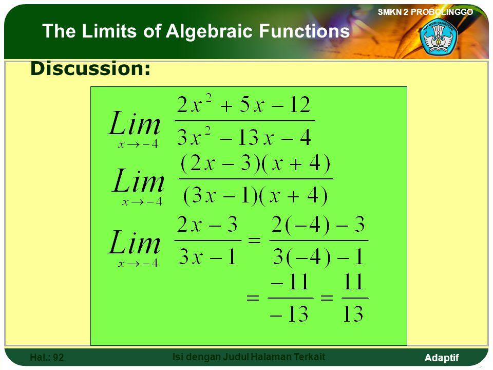 Adaptif SMKN 2 PROBOLINGGO Hal.: 91 Isi dengan Judul Halaman Terkait Pembahasan: Limit fungsi aljabar