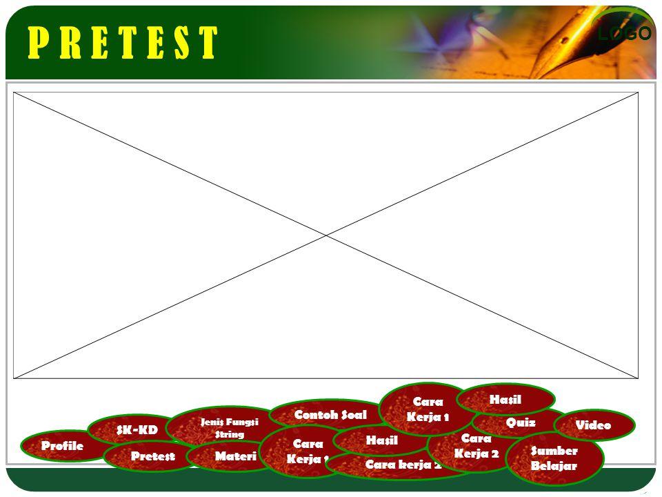 LOGO Profile SK-KD Pretest Jenis Fungsi String Materi Contoh Soal Cara Kerja 1 Cara kerja 2 Hasil Cara Kerja 2 Cara Kerja 1 Quiz Hasil Sumber Belajar Video Jenis Fungsi String =MID(text,star_num,num_chars) 3 =LEFT( text,num_chars) 1 =RIGHT(text,num_chars) 2 4