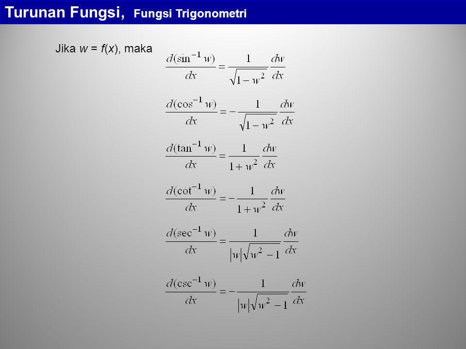 Turunan Fungsi, Fungsi Trigonometri Jika w = f(x), maka