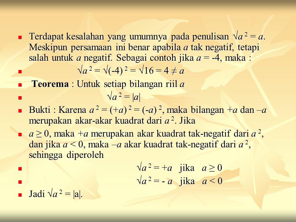 Terdapat kesalahan yang umumnya pada penulisan √a 2 = a. Meskipun persamaan ini benar apabila a tak negatif, tetapi salah untuk a negatif. Sebagai con
