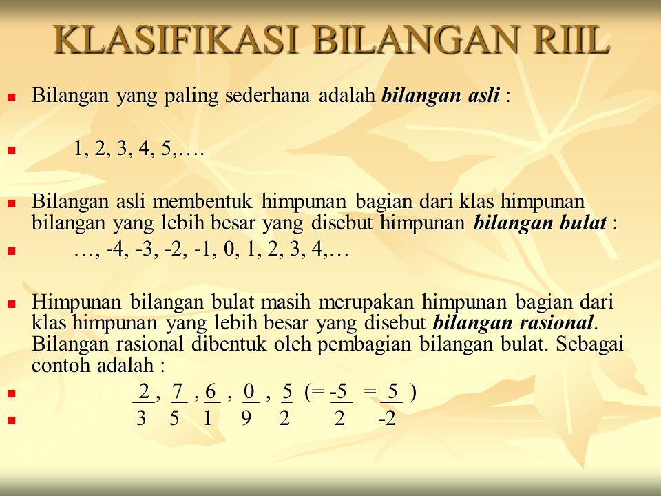Bilangan irrasional adalah bilangan- bilangan yang tidak dapat dinyatakan sebagai perbandingan bilangan bulat.