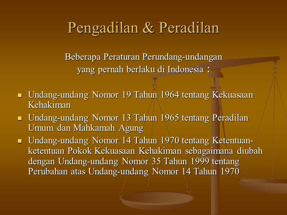 Pengadilan & Peradilan Beberapa Peraturan Perundang-undangan yang pernah berlaku di Indonesia : Undang-undang Nomor 19 Tahun 1964 tentang Kekuasaan Ke