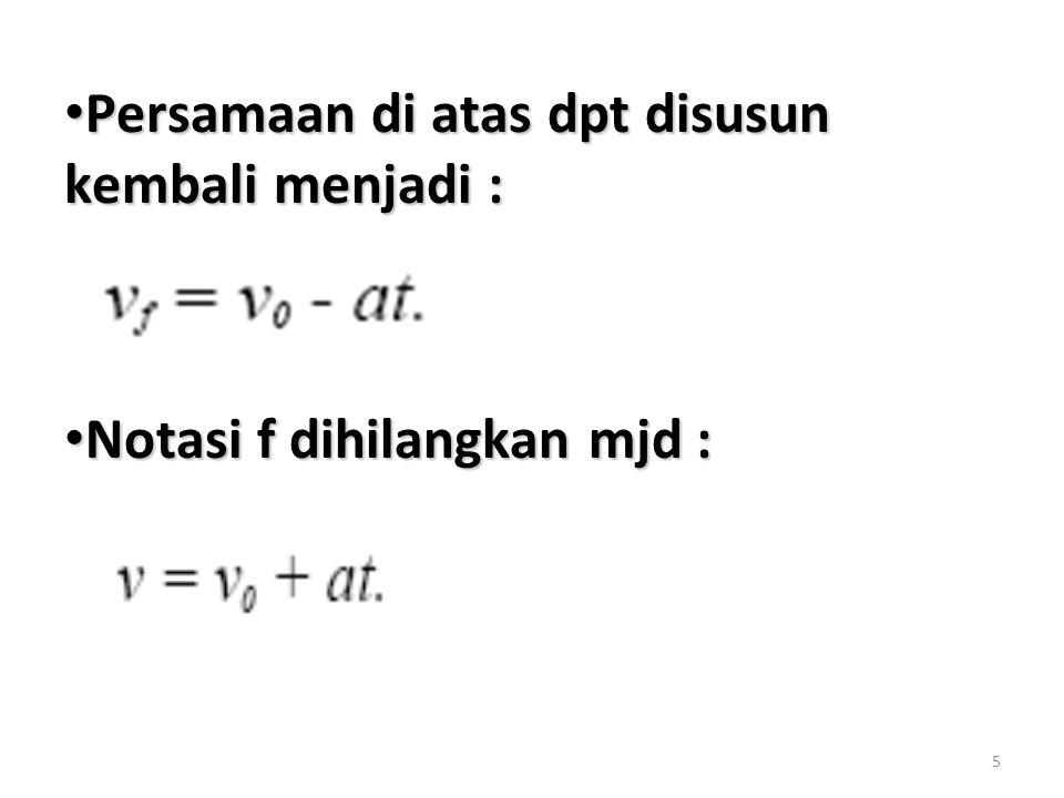5 Persamaan di atas dpt disusun kembali menjadi : Persamaan di atas dpt disusun kembali menjadi : Notasi f dihilangkan mjd : Notasi f dihilangkan mjd