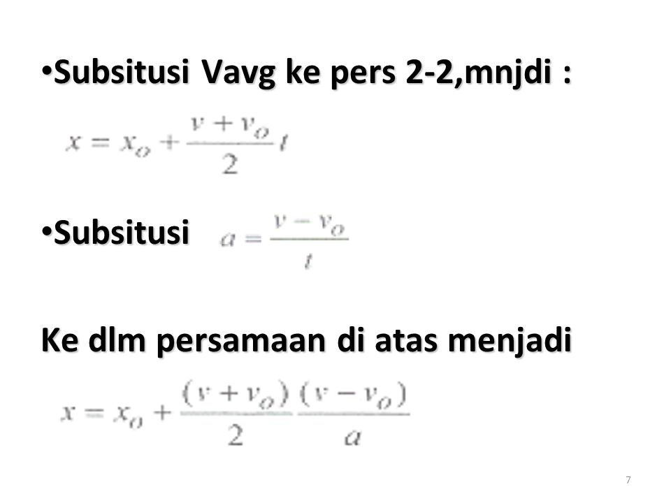 7 Subsitusi Vavg ke pers 2-2,mnjdi : Subsitusi Vavg ke pers 2-2,mnjdi : Subsitusi Subsitusi Ke dlm persamaan di atas menjadi
