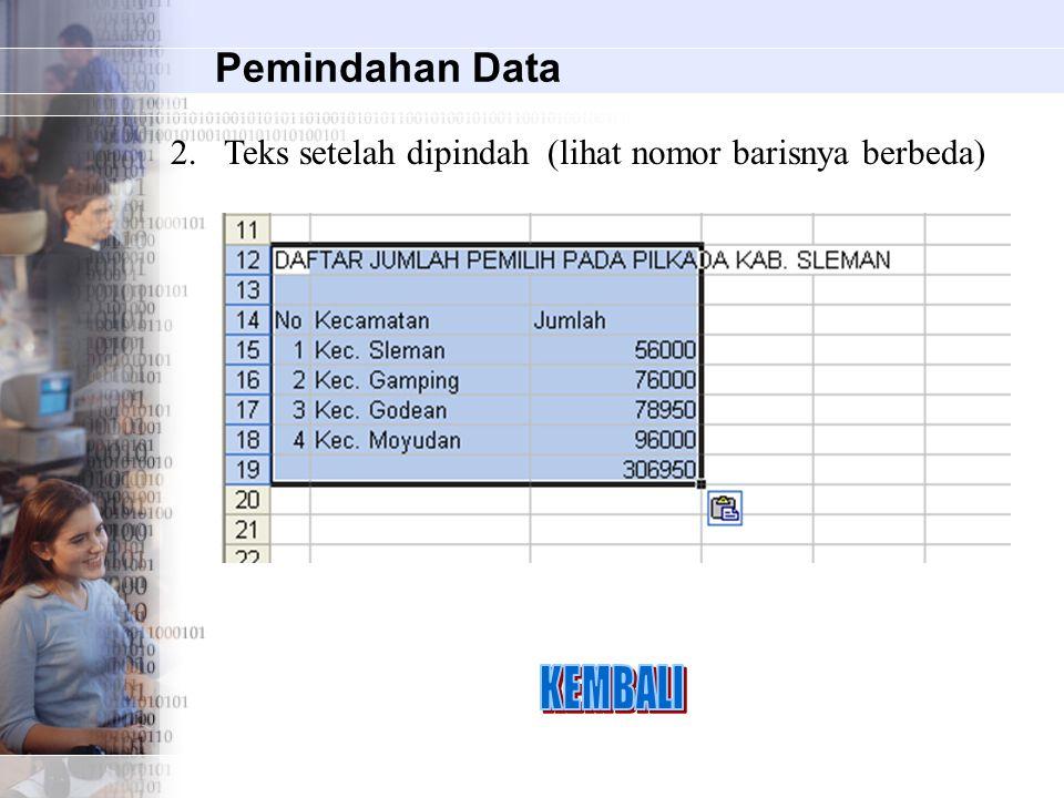 Pemindahan Data 2.Teks setelah dipindah (lihat nomor barisnya berbeda)