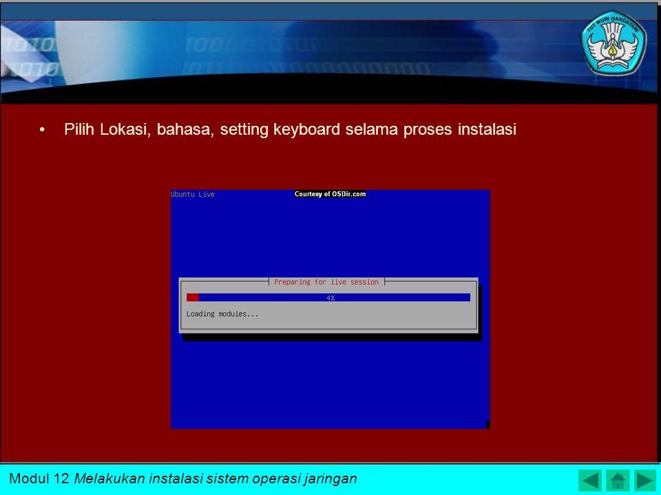 Masukkan CD Ubuntu Restart Ulang Komputer kemudian Tampilan Instalasi akan muncul Modul 12 Melakukan instalasi sistem operasi jaringan