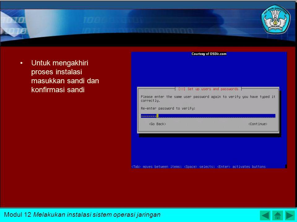 Masukkan nama pengguna dan pengguna lengkap Username akan digunakan untuk memasuki sistem linux Modul 12 Melakukan instalasi sistem operasi jaringan