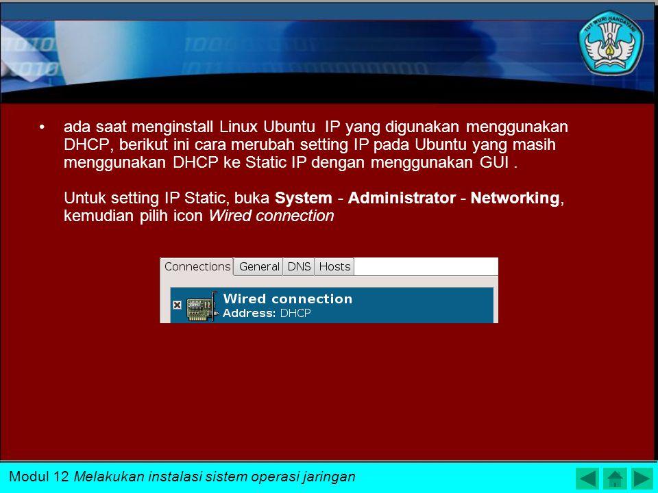 Untuk mengakhiri proses instalasi masukkan sandi dan konfirmasi sandi Modul 12 Melakukan instalasi sistem operasi jaringan